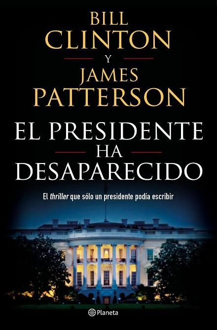 EL PRESIDENTE HA DESAPARECIDO | 9788408190301 | BILL CLINTON & JAMES PATTERSON