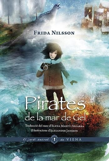 PIRATES DE LA MAR DE GEL  | 9788417998202 | FRIDA NILSSON